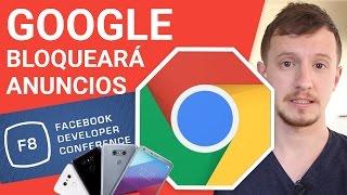 Google bloquea anuncios, F8 de Facebook, LG G6 en México y más - BITFEED @patog7