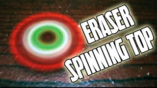 How to make spinning top from ERASER | DIY | 2016