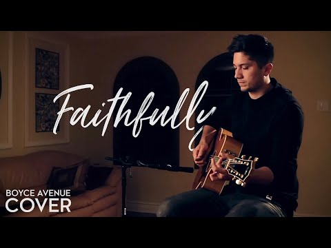 Journey - Faithfully (Boyce Avenue acoustic cover) on iTunes