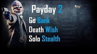 getlinkyoutube.com-Payday 2: Go Bank Death Wish Solo Stealth