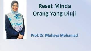 Prof. Dr. Muhaya - Reset Minda Orang Yang Diuji