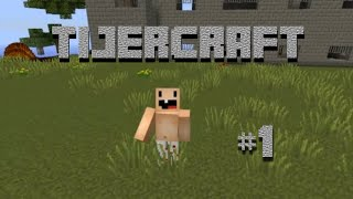 getlinkyoutube.com-Tijercraft #1 | Empieza la leyenda!!!! | Serie survival