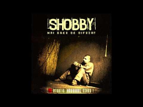 Shobby - Mai greu de difuzat
