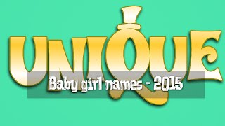 getlinkyoutube.com-Unique baby girl names - that you didn't even think of!