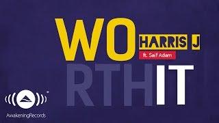 getlinkyoutube.com-Harris J - Worth It Ft. Saif Adam | Official Lyric Video