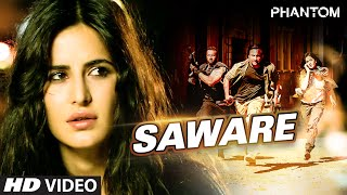 getlinkyoutube.com-Saware VIDEO Song - Phantom | Saif Ali Khan, Katrina Kaif | Arijit Singh, Pritam