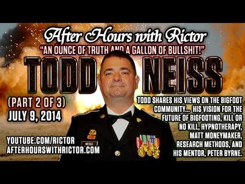 After Hours with Rictor (The #1 Bigfoot Webcast): Todd Neiss (Part 2 of 3)