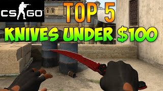 getlinkyoutube.com-CS GO - Top 5 Knives for Under $100! Best Cheap Budget Knives! (CS GO Skins)