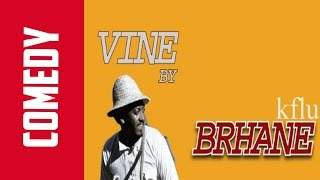New 2017 Eritrean Comedy - Vine Compilation - Berhane Kiflu