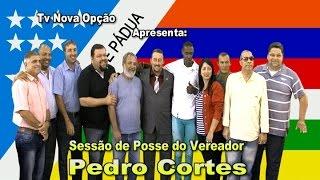 A Câmara e Você-Posse do Vereador Pedro Cortes