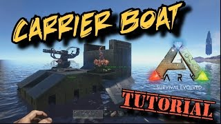 getlinkyoutube.com-Carrier Boat Tutorial - Ark Survival Evolved