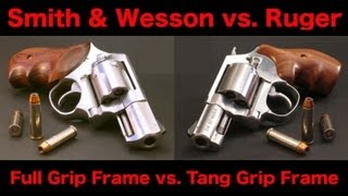 getlinkyoutube.com-CC Revolvers: Why I Prefer S&W over Ruger (Full Grip Frame vs. Tang Grip Frame)