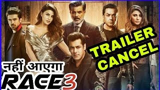 Salman Khan's Race 3 Trailer Updates : Date Postponed Of Race 3 Trailer Releasing next week