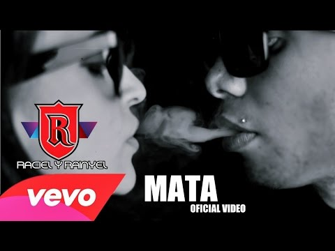 Mata de Raciel Y Rainyel Letra y Video