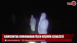Samsun'da koronadan ölen kişinin defin işlemi