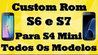 Custom Rom S6 S7 Para S4 Mini Todos Modelos