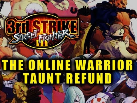 3rd Strike: The Online Warrior Episode 9 'Taunt Refund'