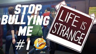 getlinkyoutube.com-STOP BULLYING ME - Life Is Strange Part 1