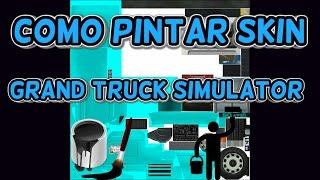 getlinkyoutube.com-COMO PINTAR SKIN DO GRAND TRUCK SIMULATOR.