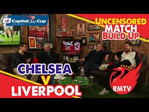 Chelsea v Liverpool | Capital One Cup Semi Final 2nd Leg | Uncensored Match Build Up Show