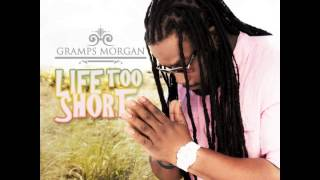 "Gramps Morgan - ""Life Too Short"" OFFICIAL VERSION"