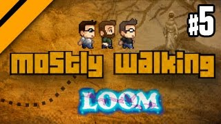 Mostly Walking - Loom - P5