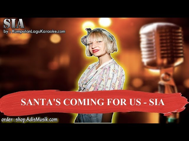 SANTA'S COMING FOR US - SIA Karaoke