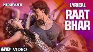 Heropanti : Raat Bhar Full Song with Lyrics | Tiger Shroff | Arijit Singh, Shreya Ghoshal