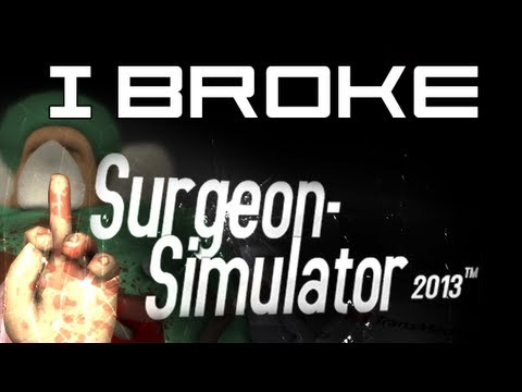 I Broke Surgeon Simulator 2013