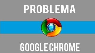 getlinkyoutube.com-Como resolver ,erro,google chrome que não abre ,método oficial,