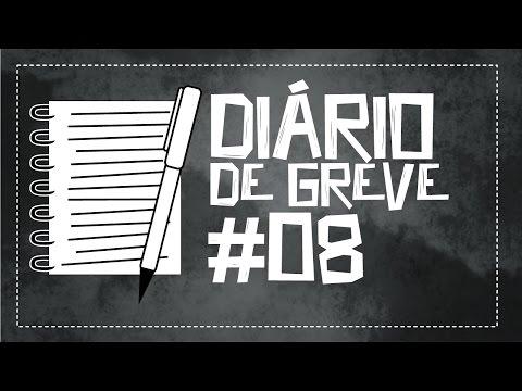 Diário de Greve #8