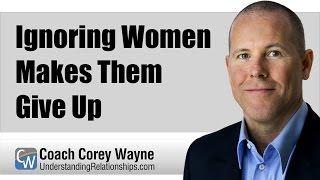 getlinkyoutube.com-Ignoring Women Makes Them Give Up
