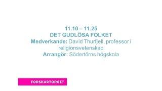 Forskartorget 2015 -  DET GUDLÖSA FOLKET