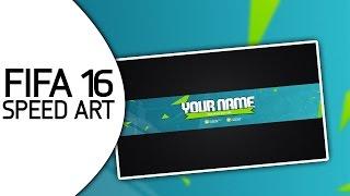 getlinkyoutube.com-FIFA 16 CHANNEL BANNER TEMPLATE - SPEED ART (Download Link In Description)