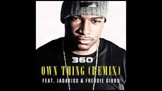 360 - Own Thing (ft. Jadakiss & Freddie Gibbs)