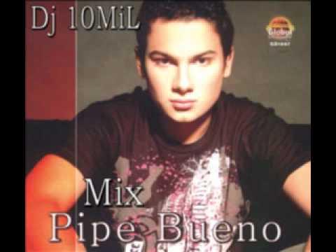 Mix Pipe Bueno 2010 - Dj 10MiL El OriGiNaL