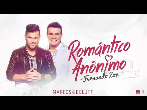 Marcos & Belutti - Rom�ntico An�nimo - Clipe Oficial