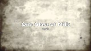 One Glass Of Milk   Girls