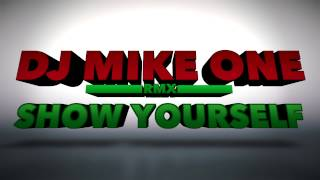 SHOW YOURSELF - KONSHENS ( DJ MIKE ONE REMIX ) Feat New Generation & Politik Nai