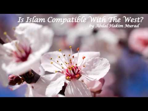 Is Islam Compatible With The West? | Abdal Hakim Murad