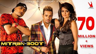 getlinkyoutube.com-Mitran De Boot | Jazzy B | Dr Zeus | Kaur B | Surveen Chawla | Full Music Video