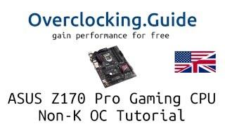 getlinkyoutube.com-ASUS Z170 Pro Gaming Skylake non-K CPU Overclocking G4400, i3-6100, i5-6400, i5-6500 english