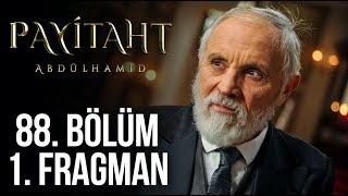Payitaht Abdülhamid 88. Bölüm Fragmanı Hainlerin Maskesi İniyor
