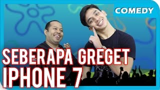 getlinkyoutube.com-SEBERAPA GREGET IPHONE 7 (Parody)
