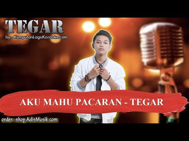 AKU MAHU PACARAN  - TEGAR Karaoke