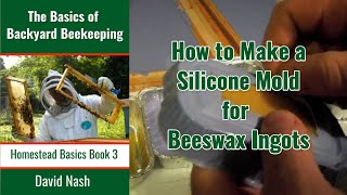 getlinkyoutube.com-Making a Beeswax Ingot Mold from Silicon