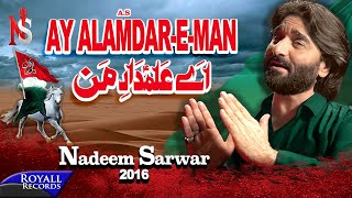 Nadeem Sarwar | Ay Alam Dar e Man | 2016