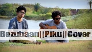 Bezubaan || PIKU|| ANUPAM ROY|| Cover By Subhodeep ft. Bilas width=