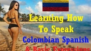 getlinkyoutube.com-Learning How To Speak Colombian Spanish: Basic Expressions