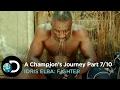 Hell To Break Through | A Champion's Journey 710 | Idris Elba: Fighter